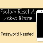 factory Reset a locked iphone